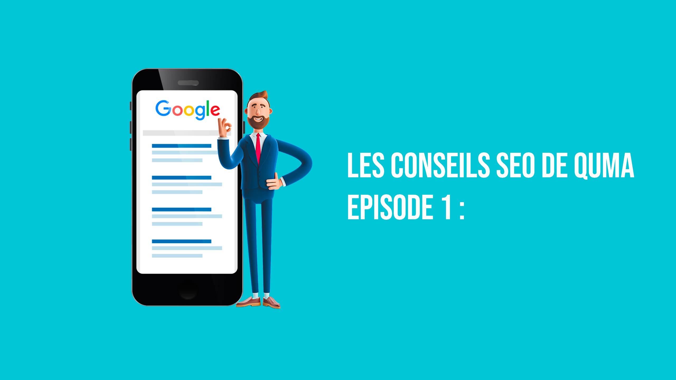 Conseils SEO Episode 1 : 5 points faciles à vérifier pour améliorer le référencement de votre site internet